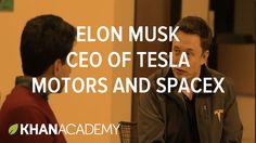 Elon Musk - CEO of Tesla Motors and SpaceX | Entrepreneurship | Khan Aca...