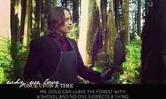 Mr. Gold can leave the forest with a shovel and no one suspects a thing.