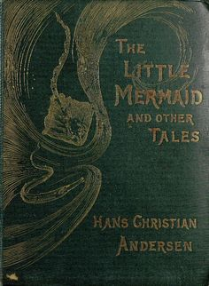 The Little Mermaid by Hans Christian Anderson {not much of a fairy tale} Vintage Book Covers, Vintage Children's Books, Old Books, Antique Books, Vintage Library, Hans Christian, Book Cover Art, Book Art, Christian Anderson