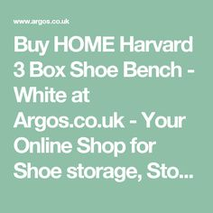 Buy HOME Harvard 3 Box Shoe Bench - White at Argos.co.uk - Your Online Shop for Shoe storage, Storage, Home and garden.