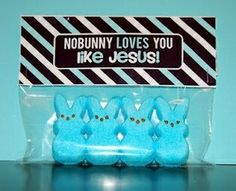 Christian basket treat - No Bunny Loves You Like Jesus peep bunnies