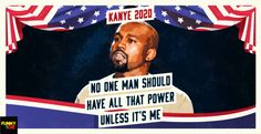 Kanye West announced his presidential run in 2020. Here are some potential slogans for his campaign.
