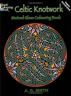 Celtic Knotwork Stained Glass Colouring Book, http://www.amazon.ca/dp/0486448169/ref=cm_sw_r_pi_awdl_hJElvb0AP7XR6