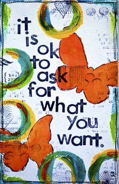 It is okay to ask for what you want.