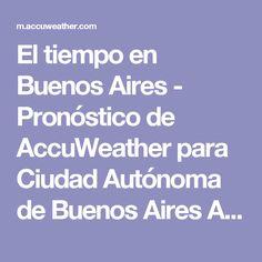 El tiempo en Buenos Aires - Pronóstico de AccuWeather para Ciudad Autónoma de Buenos Aires Argentina            (ES)