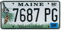 Maine State License Plate   This is the official license plate for the state of Maine as it has been officially adopted by the state legislature. Also known as a vehicle registration plate, it is used to identify the car and owner of a motor vehicle or trailer in the state.