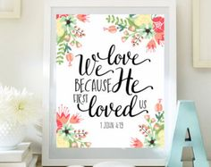 We love because He first loved us John by SeedsofFaithDesigns