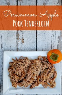 Pull out your slow cooker! This Persimmon Apple Pork Tenderloin is gonna blow your mind!!