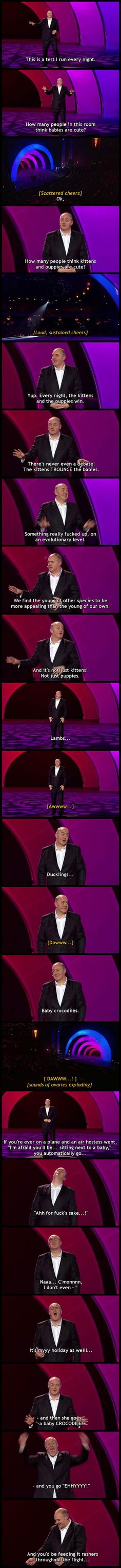 Dara O'Briain, being hilarious as ever. Also has a really funny one about video games, so check that out, too.