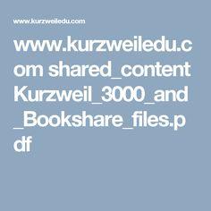 www.kurzweiledu.com shared_content Kurzweil_3000_and_Bookshare_files.pdf