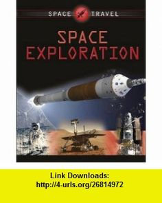 Space Explorers. Giles Sparrow (Space Travel Guides) (9780749695781) Giles Sparrow , ISBN-10: 0749695781  , ISBN-13: 978-0749695781 ,  , tutorials , pdf , ebook , torrent , downloads , rapidshare , filesonic , hotfile , megaupload , fileserve