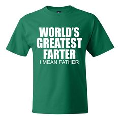 Worlds Greatest Farter. I Mean Father. Funny Father's Day Tshirt. Grandpa, Dad, Grandfather