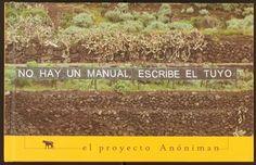 El proyecto Anóniman. Recoge una selección de los mensajes semanales del cartel de la autopista norte de Tenerife. http://absysnetweb.bbtk.ull.es/cgi-bin/abnetopac01?TITN=505645