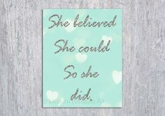 She Believed She Could So She Did Wall Art by ModernPrintableArt, $3.95
