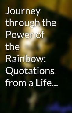 """Extended excerpt from intro to """"Journey through the Power of the Rainbow: Quotations from a Life Made Out of Poetry"""" by Aberjhani shared with the readers @ Wattpad."""