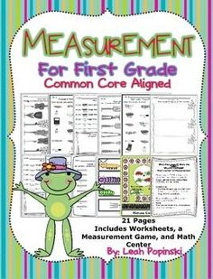 1.MD.1,2  Measurement for First Grade is aligned to all first grade Common Core Measurement Standards and includes worksheets for comparing how long and how tall using common classroom object as length units. Also included is a game and a math center for students to practice measurement.