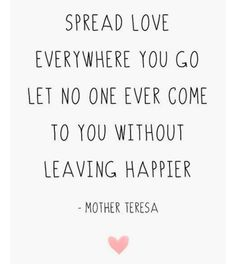 Inspirational Quote Mother Teresa Love Printable Today is the greatest day! More Happy Motivation is your Smile Positive Quotes For Life Encouragement, Positive Quotes For Life Happiness, Positive Morning Quotes, Meaningful Sayings, Quotes On Positivity, Positive Vibes, Think Positive Quotes, True Happiness, Inspirational Quotes Mothers