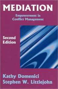 Mediation: Empowerment in Conflict Management / Edition 2 by Kathy Domenici Download