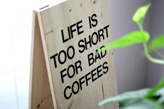 coffee.  @Melissa Dimock I saw this and imeadiately thought- what a perfect sign for you cafe!!!