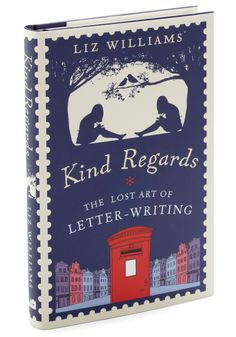 Kind Regards - The Lost Art of Letter Writing. Rediscover the genuine delight, timeless romance, and thoughtful solitude of writing a letter by admiring this poignant guide by Liz Williams! #multi #modcloth