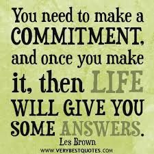 Commitment to  your