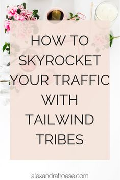 How to Skyrocket Your Traffic With Tailwind Tribes — Alexandra Froese Inbound Marketing, Content Marketing, Online Marketing, Media Marketing, Marketing Strategies, Facebook Marketing, Marketing Ideas, Business Tips, Online Business