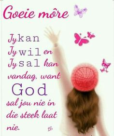 Bible Quotes, Bible Verses, Qoutes, Good Morning World, Good Morning Quotes, Lekker Dag, Afrikaanse Quotes, Goeie Nag, Goeie More