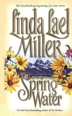 Springwater by Linda Lael Miller. $19.99. Publication: May 7, 2011. Author: Linda Lael Miller. Publisher: Pocket Books; Reprint edition (May 7, 2011)