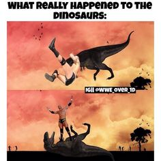 Randy Orton ... what really happened to the dinosaurs ...