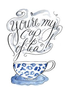 You're My Cup of Tea Illustration