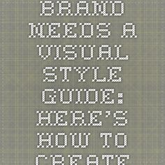 Your Brand Needs a Visual Style Guide: Here's How to Create One – Design School