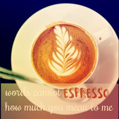 You and Coffee are tied ❤