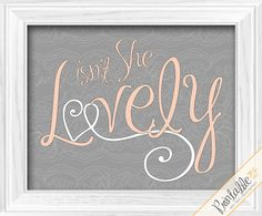Lace Isn't She Lovely Baby Girl Grey White and Light Coral pastel orange Polka Dots nursery bedroom Wall Decor printable download