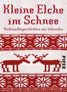Kleine Elche im Schnee: Weihnachtsgeschichten aus Schweden von Holger Wolandt http://www.amazon.de/dp/3492273483/ref=cm_sw_r_pi_dp_xEU7vb0XAVT4B