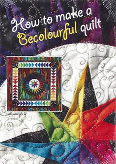 How to Make a BeColourful Quilt DVD   Jaqueline de Jonge