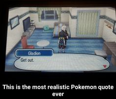 I went into his room before and he told me to Get Out. I never laughed so hard at the start of a game # Gladion
