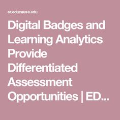 Digital Badges and Learning Analytics Provide Differentiated Assessment Opportunities | EDUCAUSE