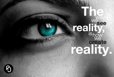 The way we see reality...