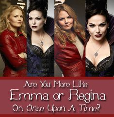 """Are You More Like Emma Or Regina On """"Once Upon A Time"""" You got: Regina Mills You're a deeply complex person. You're capable of great good and experiencing true love, but you must also battle to keep your darker potential at bay. You're powerful, charismatic, and tenacious. Behind all that ambition, you're a deeply loyal friend and companion."""