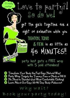 Want a free wrap? Book a party, have fun, get skinny and wrap for free! You invite the guest and I will do the rest! www.magicskinnywraps4u.com 337/424-6581