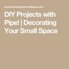 DIY Projects with Pipe! | Decorating Your Small Space