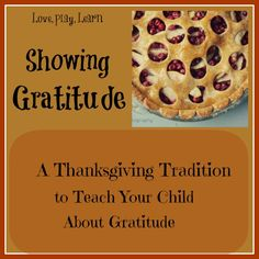 Showing Gratitude: A Thanksgiving Tradition - Love, Play, Learn