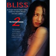 Bliss: The Second Season