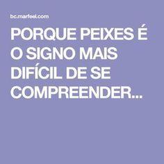 PORQUE PEIXES É O SIGNO MAIS DIFÍCIL DE SE COMPREENDER...
