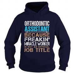 ORTHODONTIC ASSISTANT Because FREAKING Awesome Is Not An Official Job Title T Shirts, Hoodies. Check price ==► https://www.sunfrog.com/LifeStyle/ORTHODONTIC-ASSISTANT--Freaking-Navy-Blue-Hoodie.html?41382