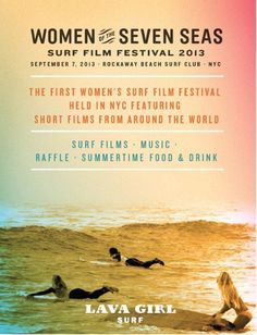 Rockaway Beach, NY Introducing Women of the Seven Seas New York's first annual women's surf film festival featuring shorts from around the world presented by Lava Girl Surf.    The festival will showcase women … Click flyer for more >>