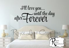 Bedroom Decal-I'll Love You Until the Day After Forever Bedroom Wall Decal Bedroom Decor -Bedroom Decals -Bedroom Wall Decor