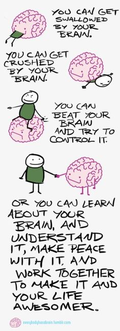 You and your brain.  #Quotes and #affirmations by Calm Down Now. http://cal.ms/1jumNgz