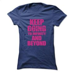 keep_going_to_infinity and beyond - #boyfriend shirt #hoodie for teens. BUY NOW => https://www.sunfrog.com/Automotive/keep_going_to_infinity-and-beyond-bbflkdizxe-Ladies.html?68278