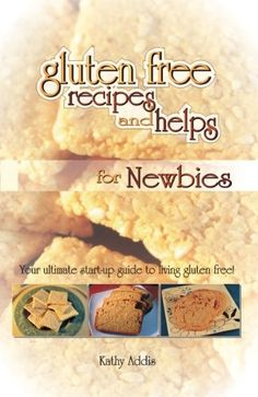 Gluten Free Recipes and Helps for Newbies